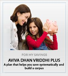 Aviva Dhan Vriddhi Plus For My Savings plan